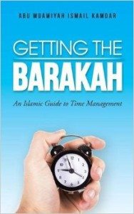 Getting The Barakah An Islamic Guide To Time Management