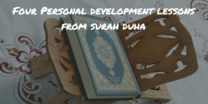 4 Personal Development Lessons from Surah Duha – Islamic