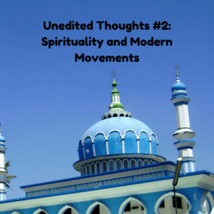 Spirituality and Modern Movements